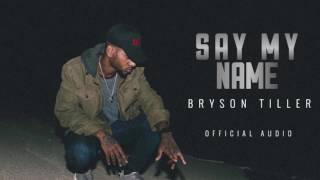 bryson tiller say my name official audio solo version
