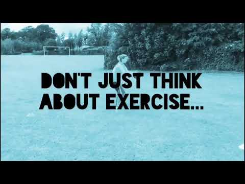 Don't just think about exercise.....