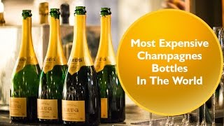Top Ten Most Expensive Champagnes Bottles In The World