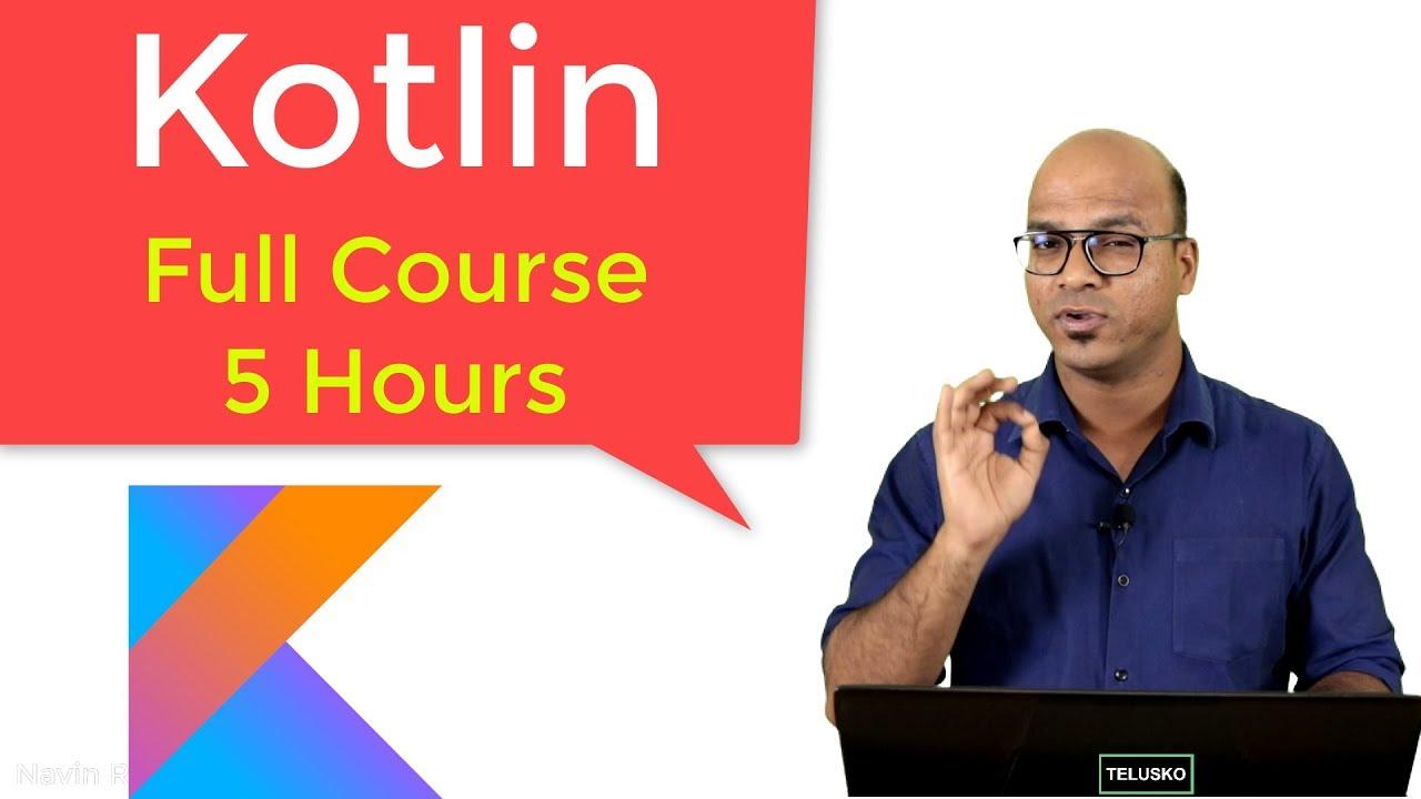 Kotlin Tutorial for Beginners   Full Course