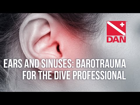 Ears and Sinuses: Barotrauma for the Dive Professional