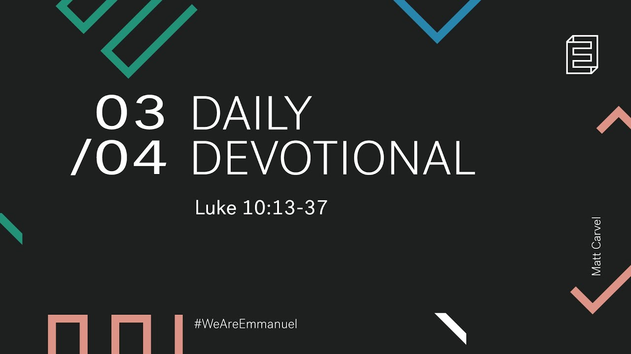 Daily Devotion with Matt Carvel // Luke 10:13-37 Cover Image