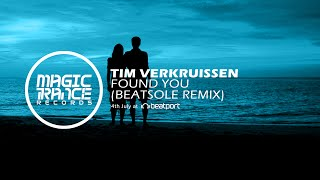 Tim Verkruissen - Found You (Beatsole Remix) [Magic Trance]