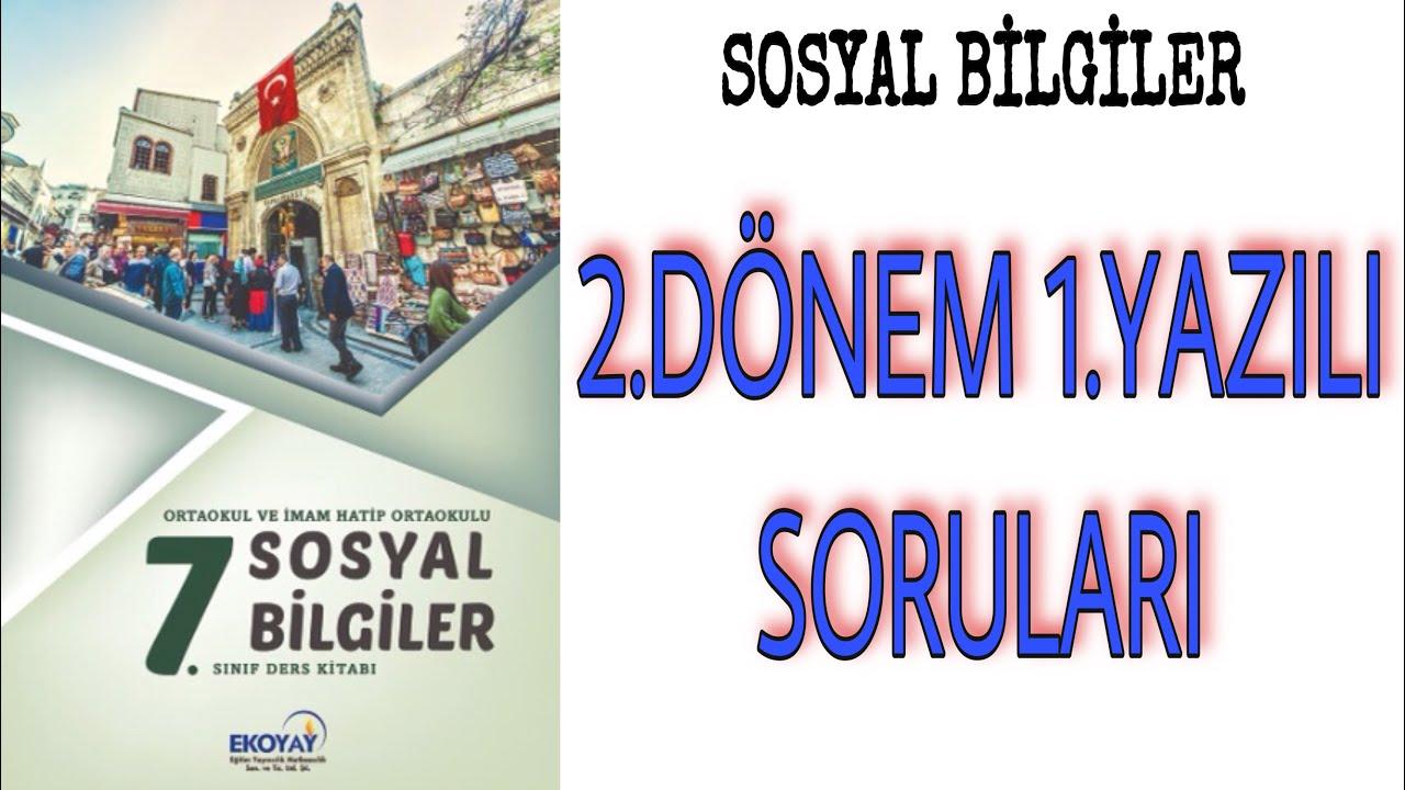 7.SINIF SOSYAL BİLGİLER 2.DÖNEM 1.YAZILI SORULARI