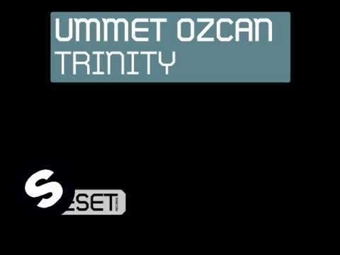 Ummet Ozcan - Trinity (Original Mix)
