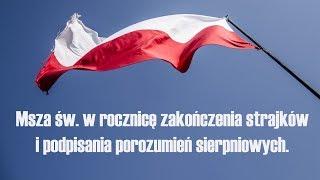 Msza Św. w rocznicę zakończenia strajków i podpisania porozumień sierpniowych. - Na żywo