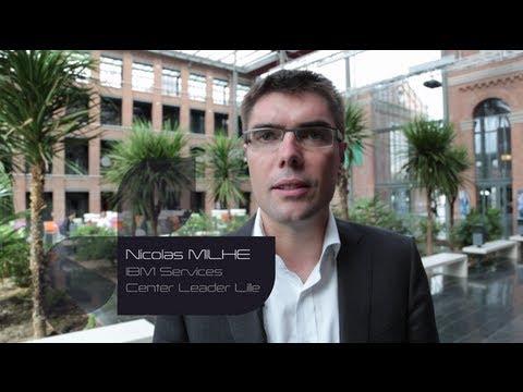 Pourquoi Lille Region ? par Nicolas MILHE, Président IBM Services Center Lille