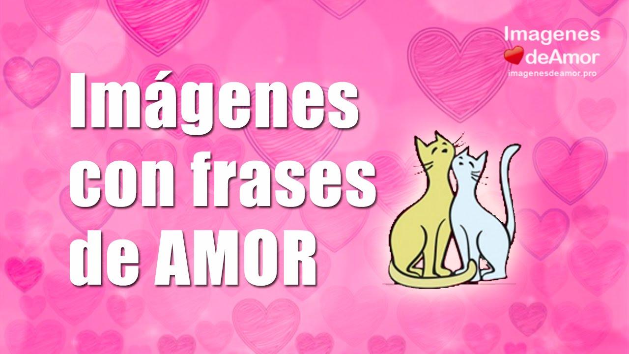 10 Imagenes Con Frases Amor Super Romanticas Para Conquistar Youtube