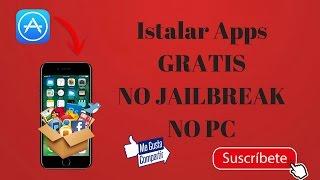 INTALAR APPS GRATIS EN IOS 10 7& 10.3 NO JAILBREAK NO PC iPhone, iPad, & iPod touch
