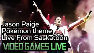 "Jason Paige Pokemon Theme Live From Saskatoon ""  Games Live"""