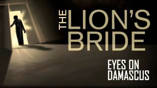 The Lion's Bride - Eyes On Damascus (2014)