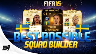 BEST POSSIBLE SWEDEN TEAM! w/ IF IBRAHIMOVIC | FIFA 15 Ultimate Team Squad Builder