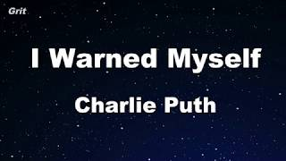 I Warned Myself - Charlie Puth Karaoke 【No Guide Melody】 Instrumental