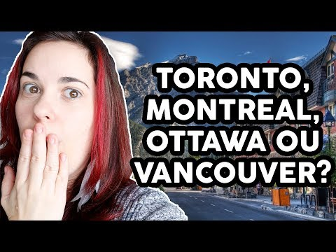 TORONTO, OTTAWA, MONTREAL OU VANCOUVER - Para qual cidade vou me mudar?