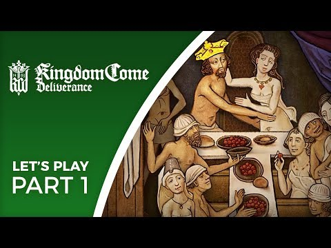 Let's Play Kingdom Come: Deliverance - Part 1 - Realistic Medieval Story-driven RPG