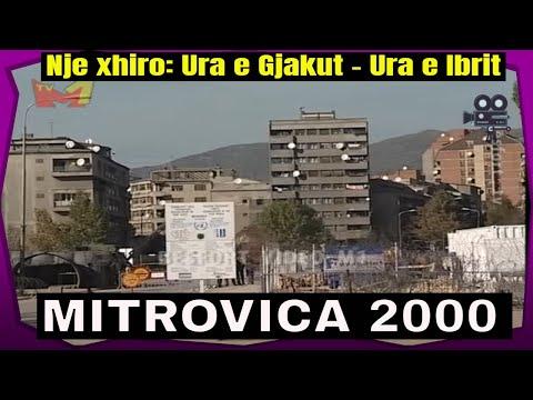 Mitrovica ne vitin 2000 - Nje xhiro nga Ura e gjakut deri te Ura e Ibrit