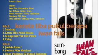 Kereta Tiba Pukul Berapa - Iwan Fals