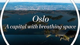 Oslo, a city with breathing space