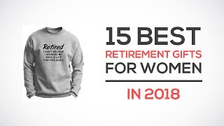 Best Retirement Gifts For Women 2018 Reviews