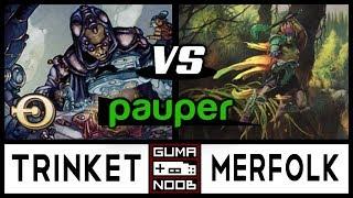 Pauper - UB TRINKET vs UG MERFOLKS