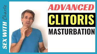 Female Clitoris Masturbation Advanced Techniques
