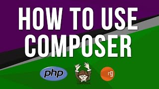 Composer Tutorial Part 1 - How to use Composer