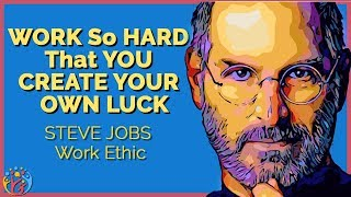 Work Soo HARD that you create your own LUCK: Steve Jobs: Work Ethic. HJ 😎