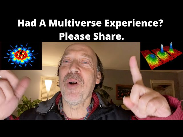 Have You Had a Multiverse Experience? Please Share.