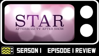 Star Season 1 Episode 1 Review & After Show | AfterBuzz TV