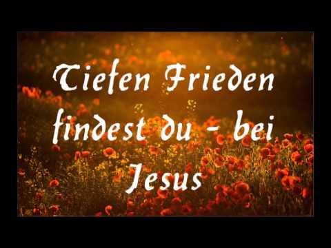 Tiefen Frieden findest du - bei Jesus - Christliche Musik