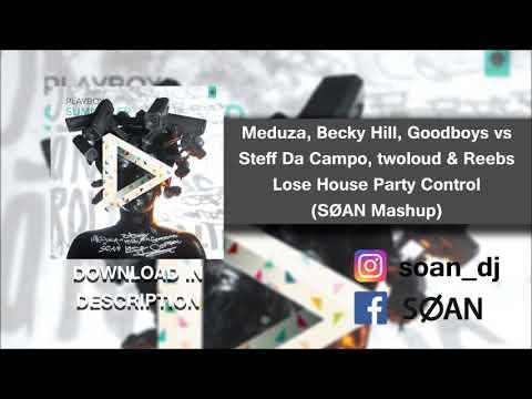 Meduza,Becky Hill,Goodboys vs SteffDaCampo,twoloud & Reebs - Lose House Party Control (SØAN Mashup)