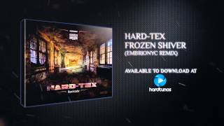 Hard-Tex - Frozen Shiver (Embrionyc Remix)