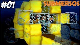 Minecraft - Submersos #1 ESTAMOS VIVOS!
