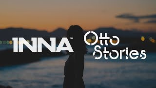INNA - Sin Ti Otto Stories Remix