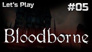 Bloodborne - Episode 05 - Watermelon Delight