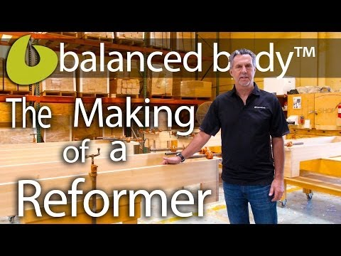 The Making of a Balanced Body Reformer