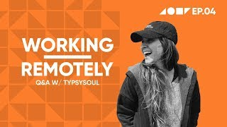 Typsy Soul on Working Remotely | Unravel With Vadela | Episode4