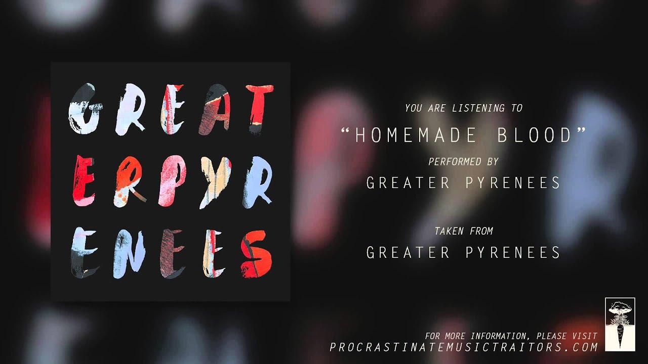 greater-pyrenees-homemade-blood-procrastinate-music-traitors