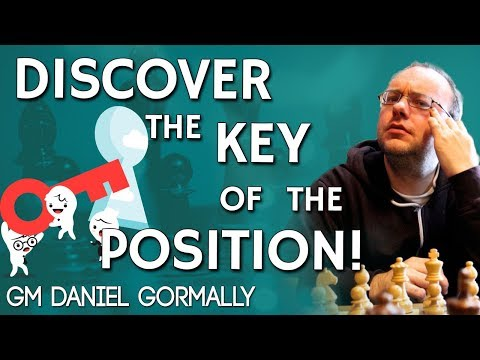Discover the Key 🔐 of the Position with GM Daniel Gormally [ChessWorld]