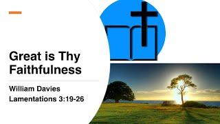 26 Sep 2021   Great Is Thy Faithfulness