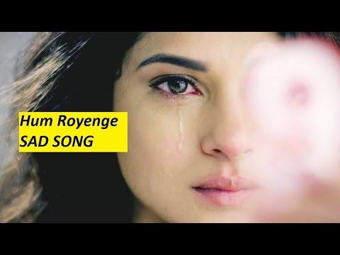 Hum royenge | Best Sad song | Heart touching voice | Crying song | shreya ghoshal