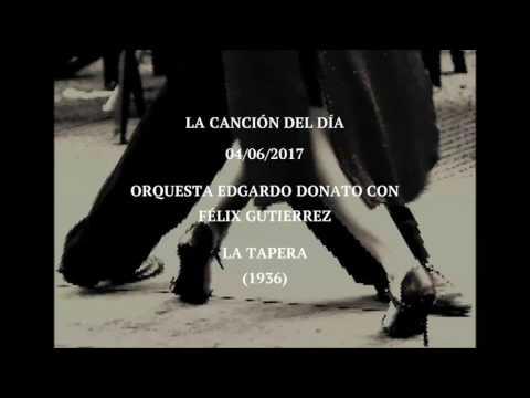 """Orquesta Edgardo Donato con Félix Gutierrez """"La Tapera"""" (1936)"""