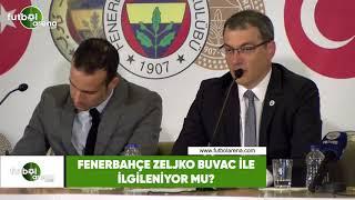 Fenerbahçe, Zeljko Buvac ile ilgileniyor mu?