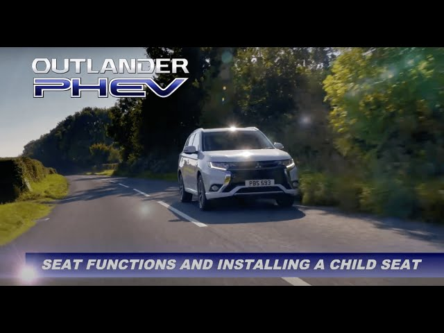 How to Operate the Seat Functions And Install A Child Seat on OUTLANDER PHEV