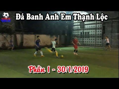 Đá Bóng Phủi Anh Em Mái Nhà Xưa Thạnh Lộc   PHẦN 1   30/01/2019 (Artificial Turf Soccer Field 1)