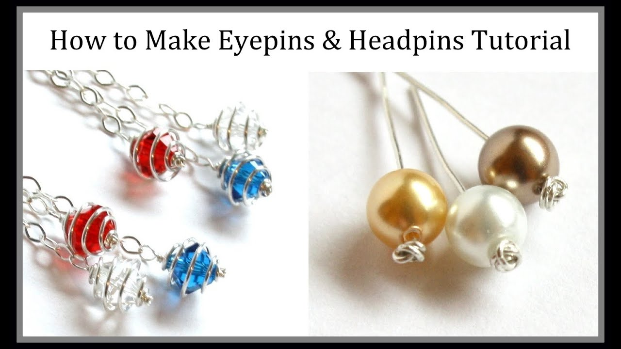 Jewelry Tutorial : How to Make Eyepins & Headpins : Three Types of ...