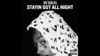 Wiz Khalifa - Staying Out All Night (DOWNLOAD)