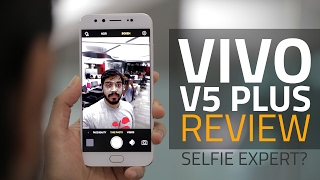 Vivo V5 Plus Review | Dual Selfie Camera Test, Specs, India Price, and More