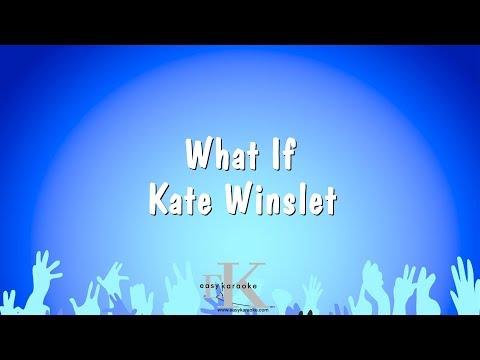 What If - Kate Winslet (Karaoke Version)