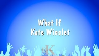 What If - Kate Winslet (Karaoke Version)